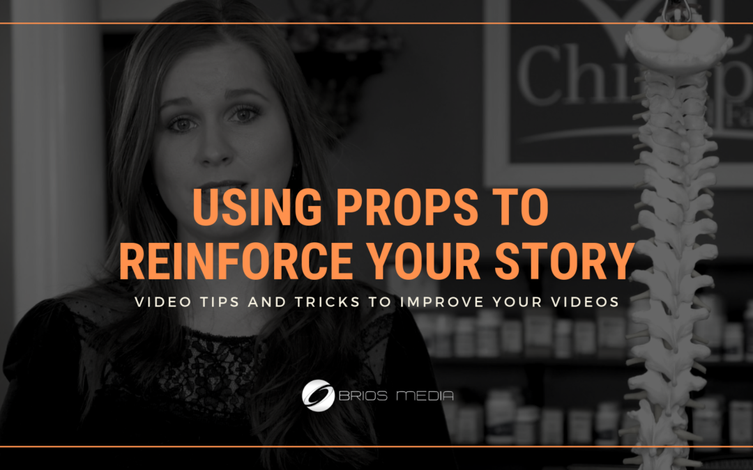 Using Props to Reinforce Your Story